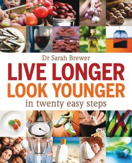 Live Longer, Look Younger: in Twenty Easy Steps