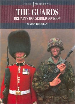 Guards: The British Army's Household Division