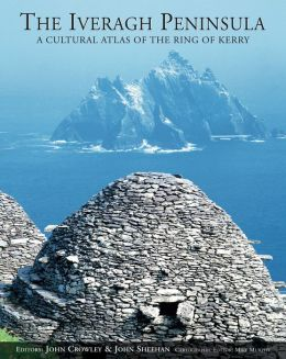 Iveragh Peninsula: A Cultural Atlas of the Ring of Kerry