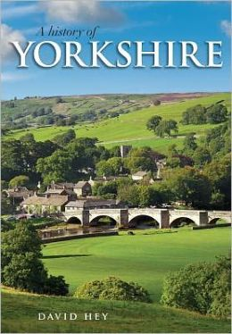 A History of Yorkshire: County of the Broad Acres
