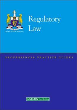 Regulatory Law: Professional Practice Guide