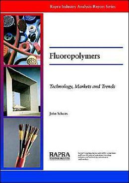 Fluoropolymers¿Technology, Markets and Trends