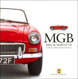 MGB MGC & MGB GT V8: A celebration of Britains best-loved sports car