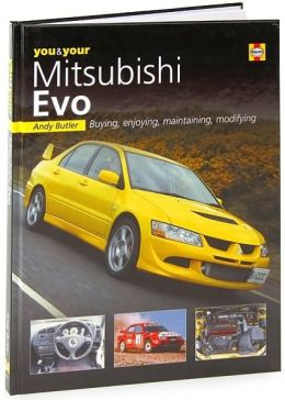 You and Your Mitsubishi Evo