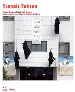 Transit Tehran: Young Iran and Its Inspirations