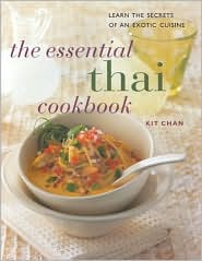 The Essential Thai Cookbook: Learn the Secrets of an Exotic Cuisine