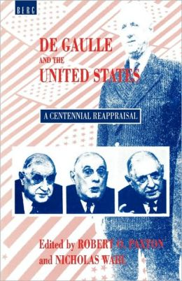 De Gaulle and the United States: A Centennial Reappraisal