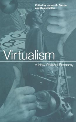 Virtualism : A New Political Economy