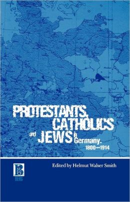 Protestants, Catholics and Jews in Germany, 1800-1914