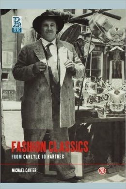 Fashion Classics: From Carlyle to Barthes
