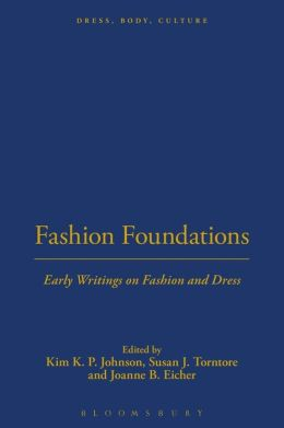 Fashion Foundations: Early Writings on Fashion and Dress
