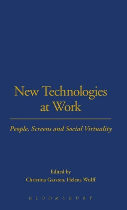 New Technologies at Work: People, Screens and Social Virtuality