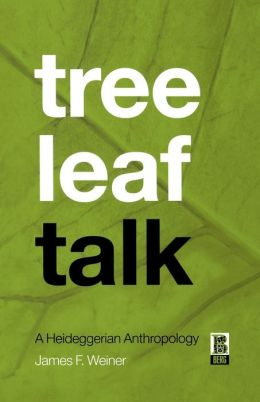 Tree Leaf Talk: A Heideggarian Anthropology