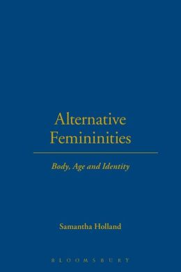 Alternative Femininities: Body, Age and Identity
