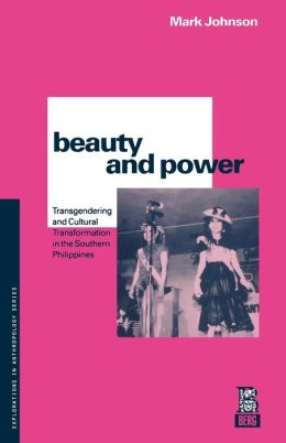 Beauty and Power (Explorations in Anthropology Series)