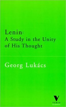 Lenin: A Study in the Unity of His Thought