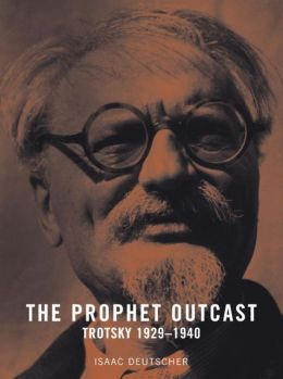 The Prophet Outcast: Life of Trotsky, 1929 to 1940