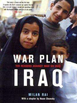 War Plan Iraq: Ten Reasons Against War with Iraq