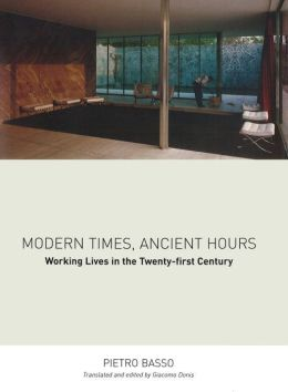 Modern Times Ancient Hours: Working Lives in the Twenty-First Century