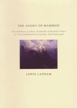 The Agony of Mammon: The Imperial World Economy Explains Itself to the Membership in Davos, Switzerland