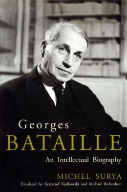 Georges Bataille: An Intellectual Biography