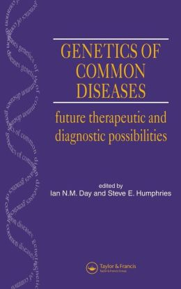 Genetics of Common Diseases: Future Therapeutic and Diagnostic Possibilities