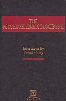 The Psychopharmacologists: Volume 2