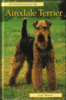 Pet Owner's Guide to the Airedale Terrier