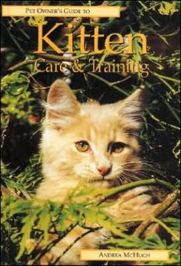 Pet Owner's Guide to Kitten Care and Training
