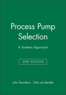 Process Pump Selection: A Systems Approach