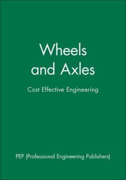 Wheels and Axles: Cost Effective Engineering