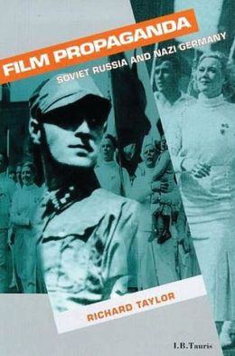 Film Propaganda: Soviet Russia and Nazi Germany