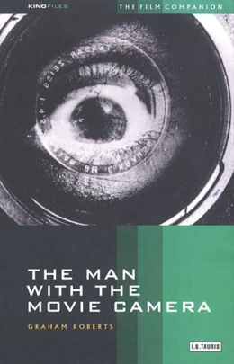 Man with the Movie Camera: The Film Companion