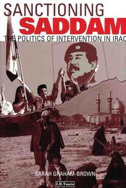 Sanctioning Saddam: The Plitics of Intervention in Iraq