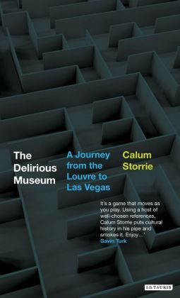 Delirious Museum: A Journey from the Louvre to Las Vegas