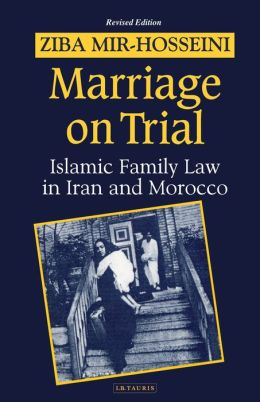 Marriage on Trial: Islamic Family Law in Iran and Morocco