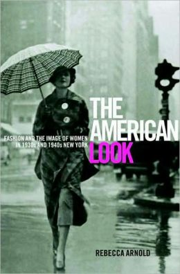 The American Look: Fashion and the Image of Women in 1930s and 1940s New York