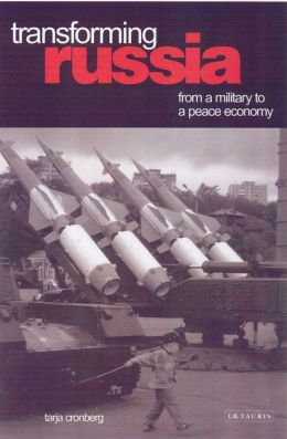 Transforming Russia: From a Military to a Peace Economy