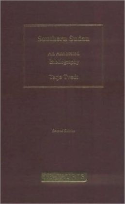 Sudan: Annotated Bibliography of the Southern Regions, 1850-2000 (Vol. 2)