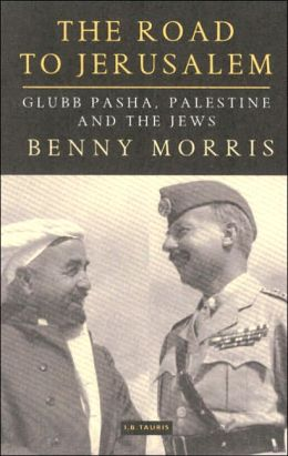 Road to Jerusalem: Glubb Pasha, Palestine and the Jews