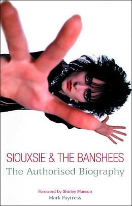 Siouxsie and the Banshees: The Authorized Biography
