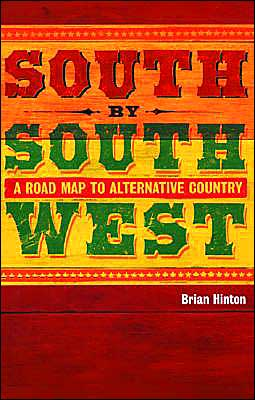 South by Southwest: A Guide to Alternative Country Music