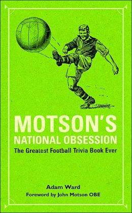 Motson's National Obsession: The Greatest Football Trivia Book Ever