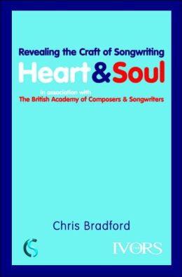 Heart and Soul: Revealing the Craft of Songwriting