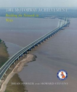 The Motorway Achievement: Building the Network in Wales