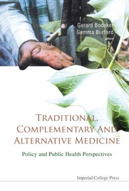 Traditional, Complementary and Alternative Medicine: Policy and Public Health Perspectives