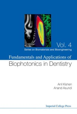 Fundamentals and Applications of Biophotonics in Dentistry