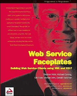 Web Service Faceplates: Building Web Services Clients with XML and XSLT