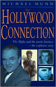 Hollywood Connection: The True Story of Organized Crime in Hollywood