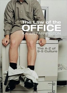 The Law of the Office: A Guide to the Culture of Working Nine to Five